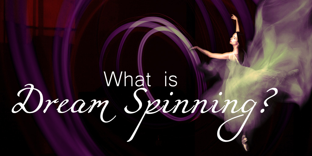 What is Dream Spinning?