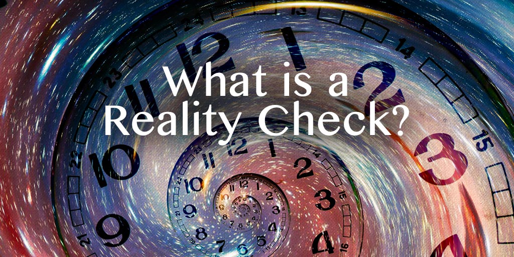 What is a Reality Check?