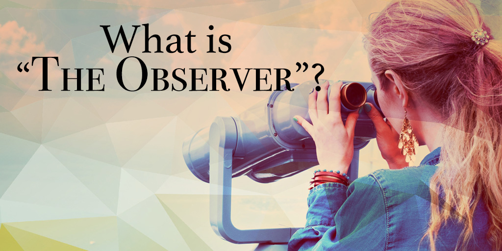 What is The Observer?