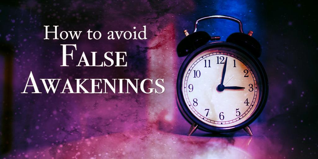 How to Avoid False Awakenings