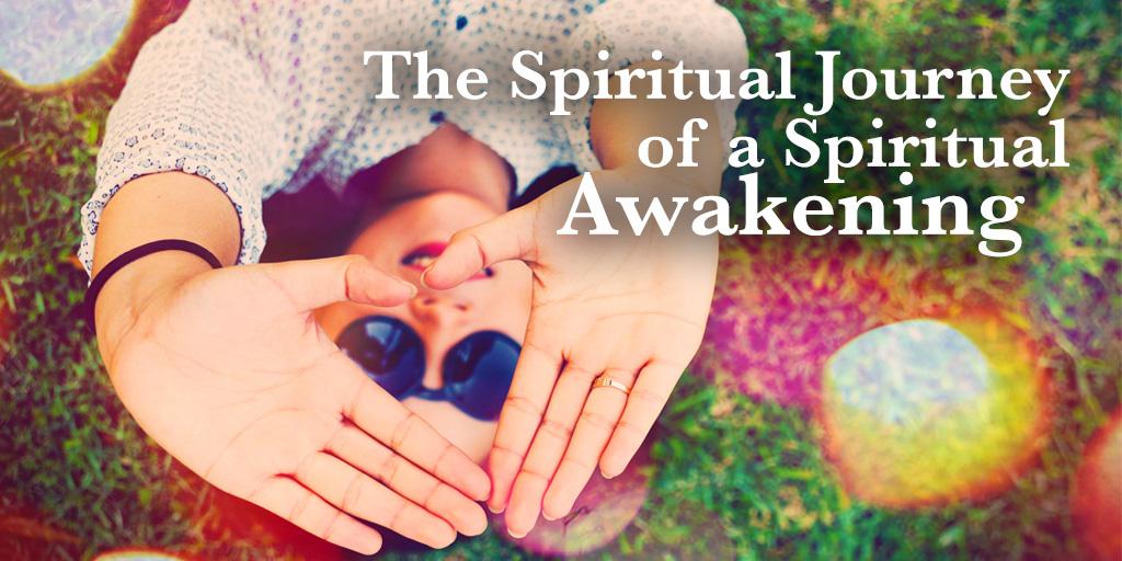 The Spiritual Journey of a Spiritual Awakening