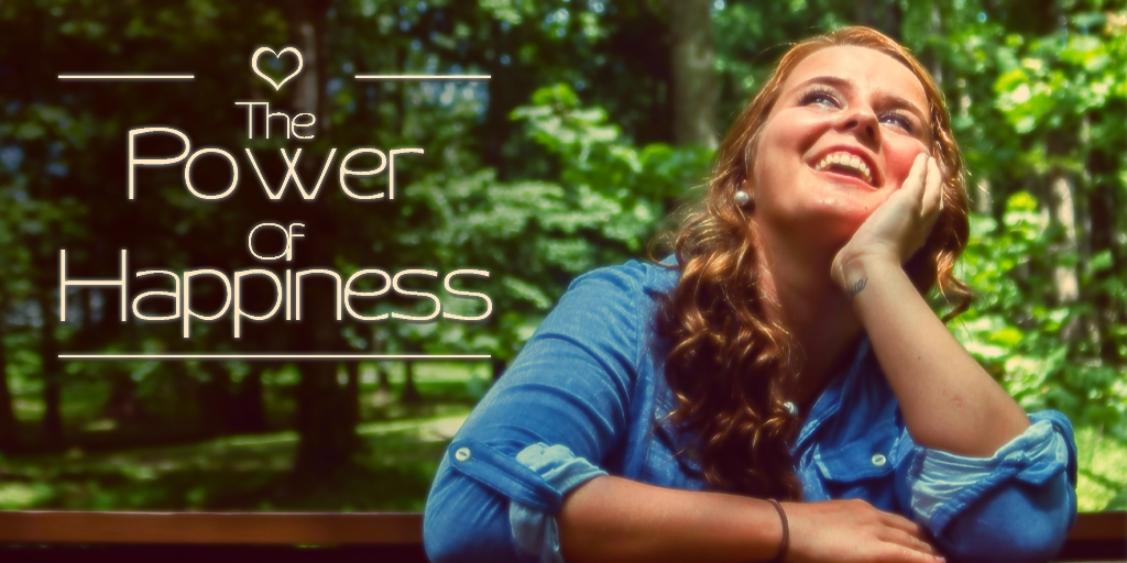 The Power of Happiness: How Important It Is For You