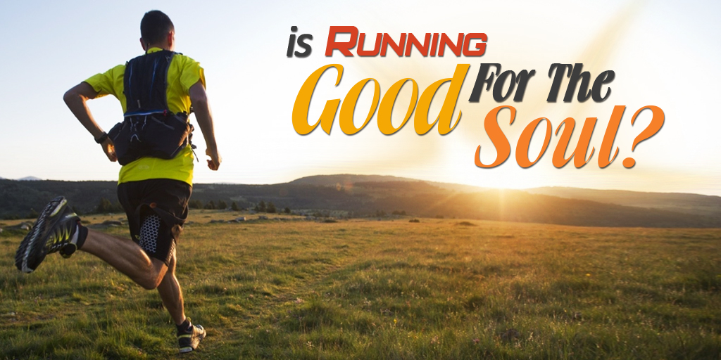 Is Running Good For The Soul?