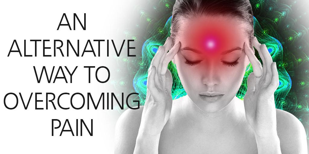 An Alternative Way To Overcoming Pain