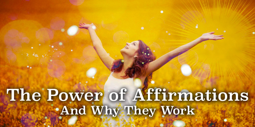 The Power of Affirmations and Why They Work